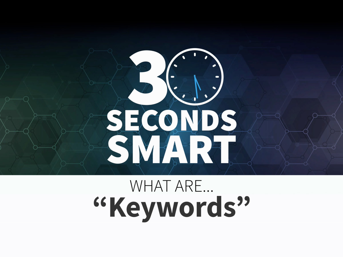 What are keywords? 30 Seconds Smart Video