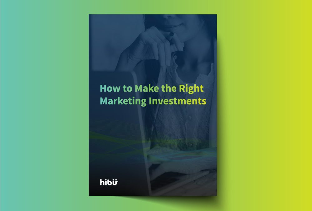 How to Make the Right Marketing Investments