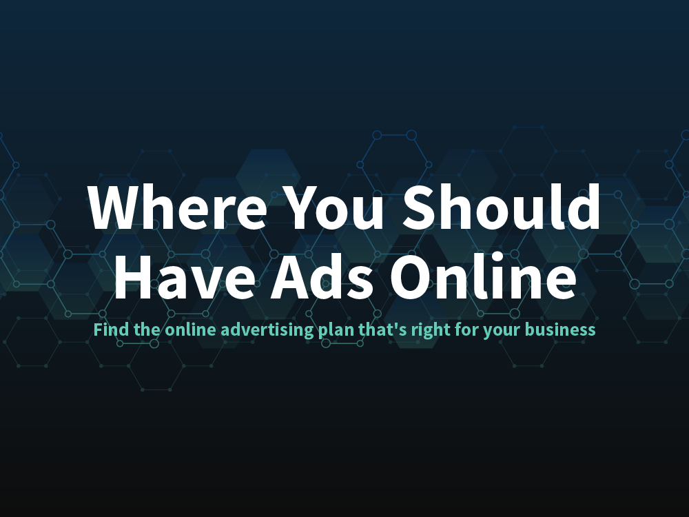 Everywhere your small business should have ads online