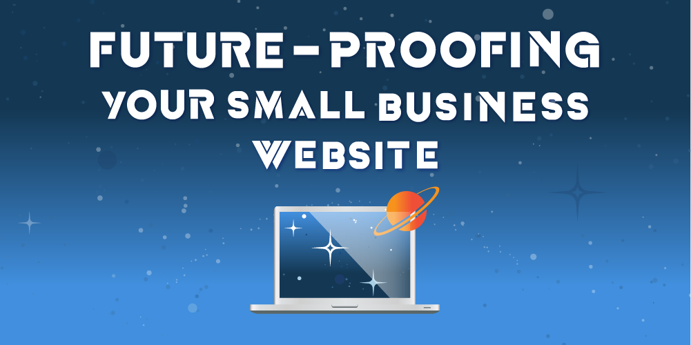 Infographic: Future-proofing your small business website