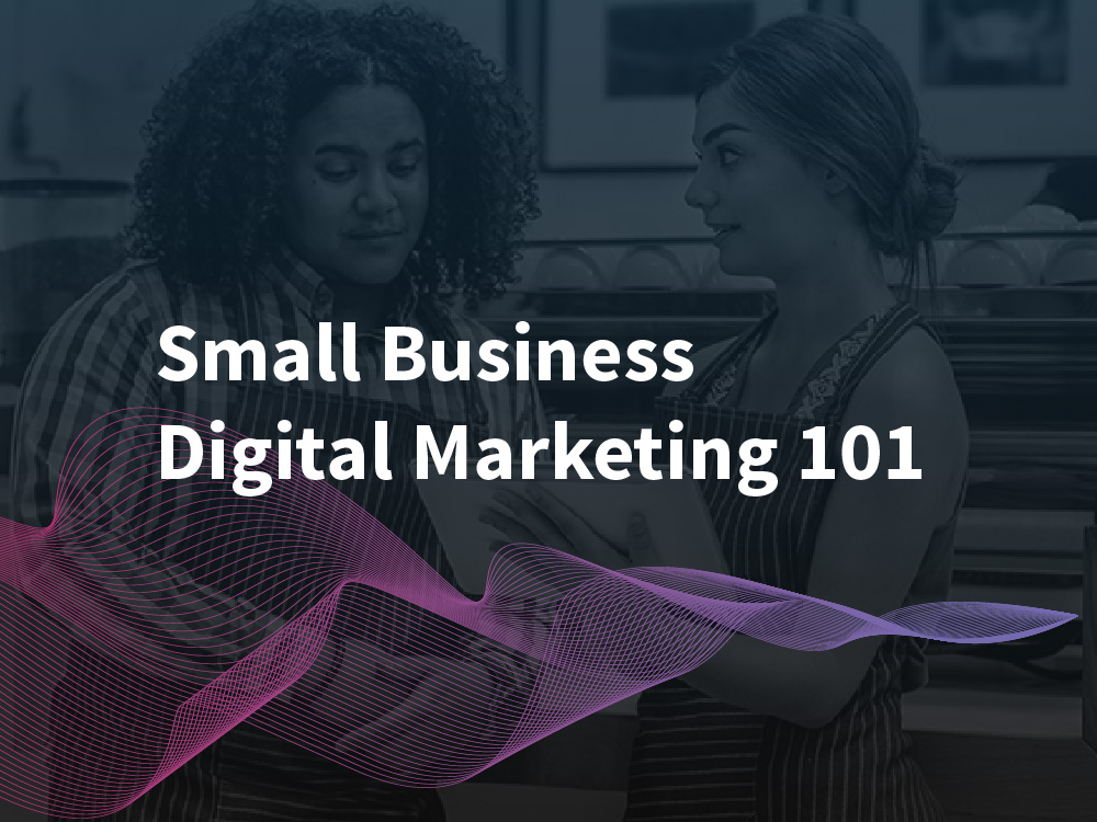 Digital Marketing 101 – Online Advertising Basics for SMBs